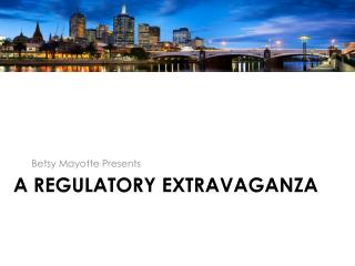 A Regulatory extravaganza