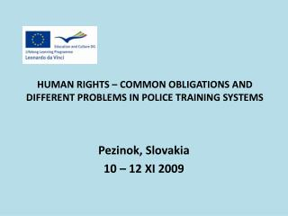 HUMAN RIGHTS – COMMON OBLIGATIONS AND  DIFFERENT PROBLEMS IN POLICE TRAINING SYSTEMS
