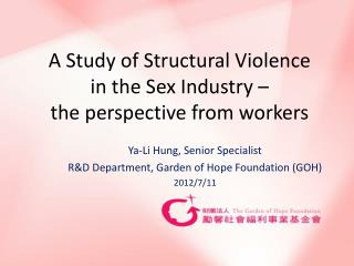 A Study of Structural Violence  in the Sex Industry –  the perspective from workers