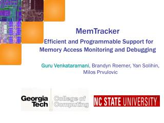 MemTracker Efficient and Programmable Support for Memory Access Monitoring and Debugging
