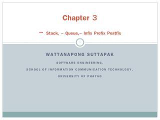 Chapter  3 -  Stack, - Queue,- Infix Prefix Postfix