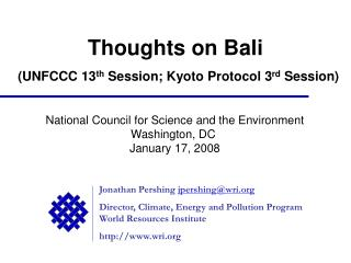 Thoughts on Bali (UNFCCC 13 th  Session; Kyoto Protocol 3 rd  Session)