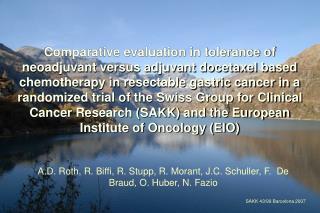 A.D. Roth, R. Biffi, R. Stupp, R. Morant, J.C. Schuller, F.  De Braud, O. Huber, N. Fazio
