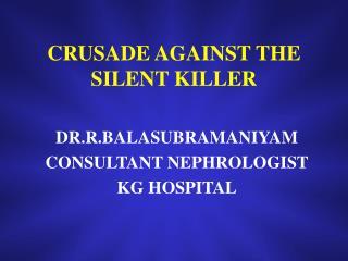 CRUSADE AGAINST THE SILENT KILLER
