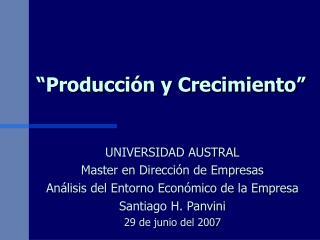 """""""Producción y Crecimiento"""""""