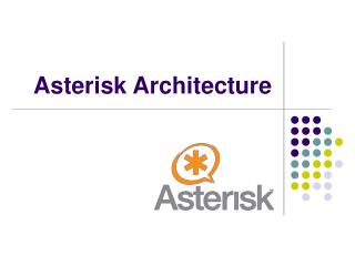 Asterisk Architecture