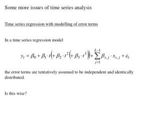 Some more issues of time series analysis Time series regression with modelling of error terms