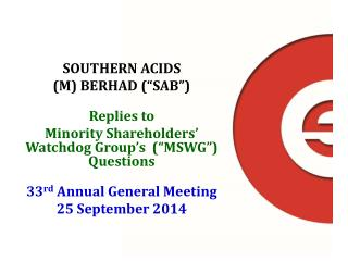 "SOUTHERN  ACIDS  ( M)  BERHAD (""SAB"") Replies to"