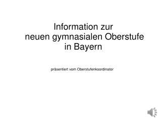 Information zur   neuen gymnasialen Oberstufe  in Bayern