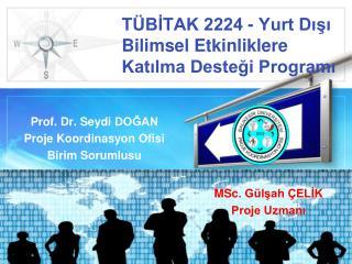TÜBİTAK  2224 - Yurt Dışı Bilimsel Etkinliklere Katılma Desteği  Programı