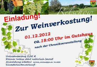 Zur Weinverkostung! 01.12.2012 ca. 18:00 Uhr im Gutshaus nach der Chronikveranstaltung