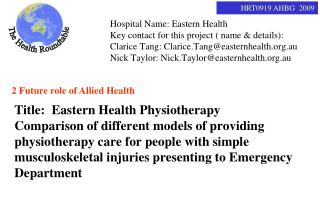 Hospital Name: Eastern Health Key contact for this project ( name & details):