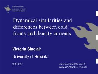 Dynamical similarities and differences between cold fronts and density currents