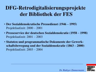 DFG-Retrodigitalisierungsprojekte  der Bibliothek der FES
