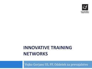 Innovative training networks