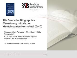 Die Deutsche Biographie - Vernetzung mittels der Gemeinsamen Normdatei (GND)