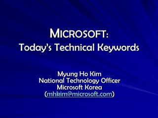 M ICROSOFT: Today's Technical Keywords