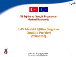 LdV Mesleki Eğitim Programı  Ortaklık Projeleri (2008-2010)