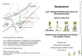 Symposium zum 1-jährigen Bestehen des Labors für Bewegungsanalyse Mittwoch 3.März 2010