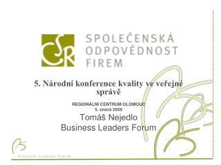 5. Národní konference kvality ve veřejné správě REGIONÁLNÍ CENTRUM OLOMOUC  5. února 2009