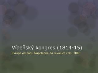Vídeňský kongres (1814-15)