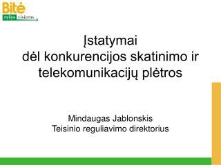 Įstatymai dėl konkurencijos skatinimo ir telekomunikacijų plėtros