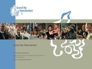 Sund By Netværket  v/ Christine Kousholt