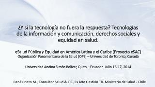 René Prieto M., Consultor Salud & TIC, Ex Jefe Gestión TIC Ministerio de Salud - Chile