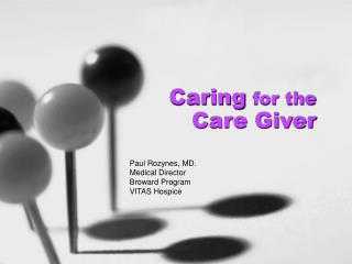 Caring for the               Care Giver