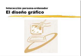 Interacción persona-ordenador El diseño gráfico
