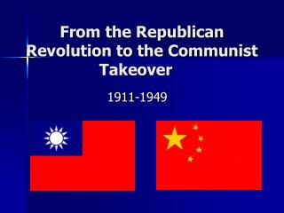 From the Republican Revolution to the Communist Takeover