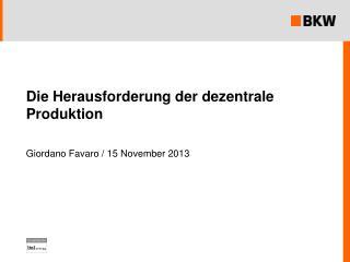 Die Herausforderung der dezentrale Produktion