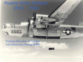 Pueblo Army Airbase 1942 - 1946