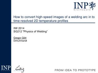 How to convert high-speed images of a welding arc in to  time-resolved 2D temperature profiles