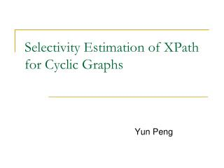 Selectivity Estimation of XPath for Cyclic Graphs