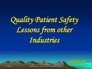 Quality Patient Safety Lessons from other Industries