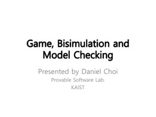 Game, Bisimulation and Model Checking