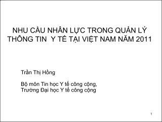 NHU CẦU NHÂN LỰC TRONG QUẢN LÝ THÔNG TIN  Y TẾ TẠI VIỆT NAM NĂM 2011
