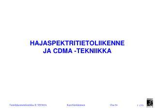 HAJASPEKTRITIETOLIIKENNE JA CDMA -TEKNIIKKA