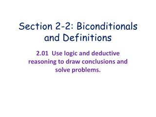 Section 2-2: Biconditionals and Definitions