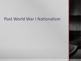 Post World War I Nationalism