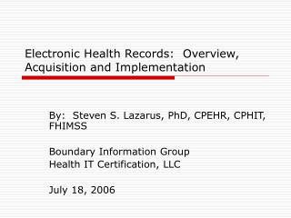Electronic Health Records:  Overview, Acquisition and Implementation