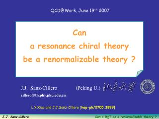 Can  a resonance chiral theory  be a renormalizable theory ?