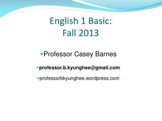English 1 Basic: Fall  2013