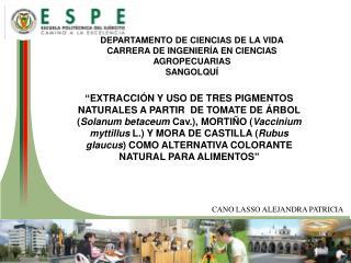 DEPARTAMENTO DE CIENCIAS DE LA VIDA CARRERA DE INGENIERÍA EN CIENCIAS AGROPECUARIAS SANGOLQUÍ