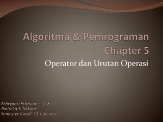 Algoritma  &  Pemrograman Chapter  5