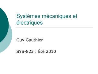 Systèmes mécaniques et électriques