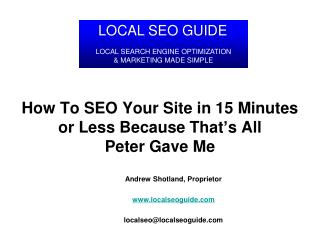How To SEO Your Site in 15 Minutes  or Less Because That's All Peter Gave Me