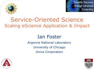 Service-Oriented Science Scaling eScience Application & Impact
