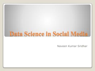 Data Science in Social Media